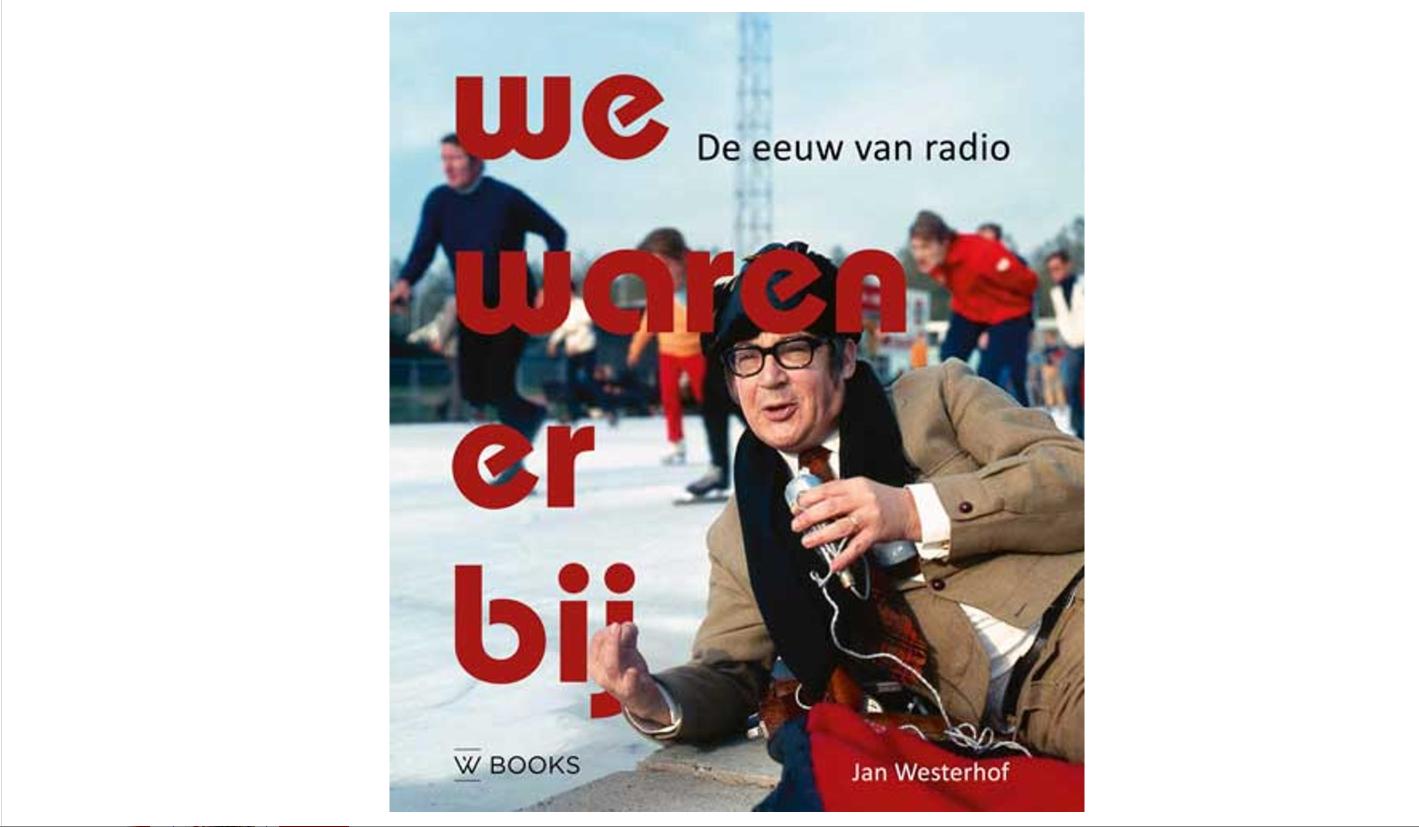 Jan Westerhof komt met boek over 100 jaar radio