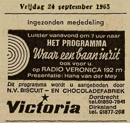 Veronica 1965-09-24 Luister vanavond (Vrijdag) 1900 naar - Waar Een Baan In Zit. Victoria Biscuit en chocoladefabriek.jpg