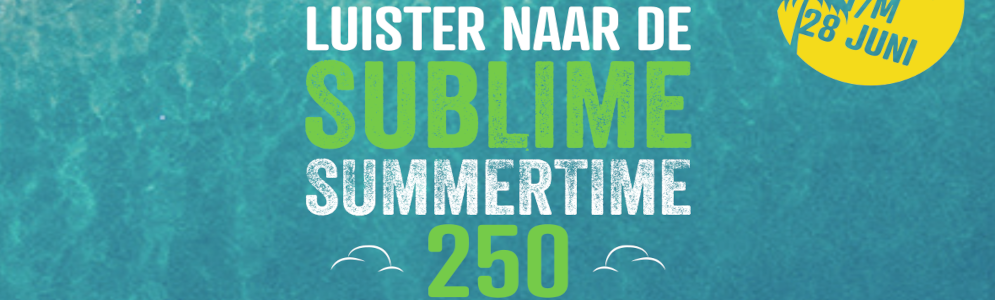 Sublime presenteert de 'Sublime Summertime 250'