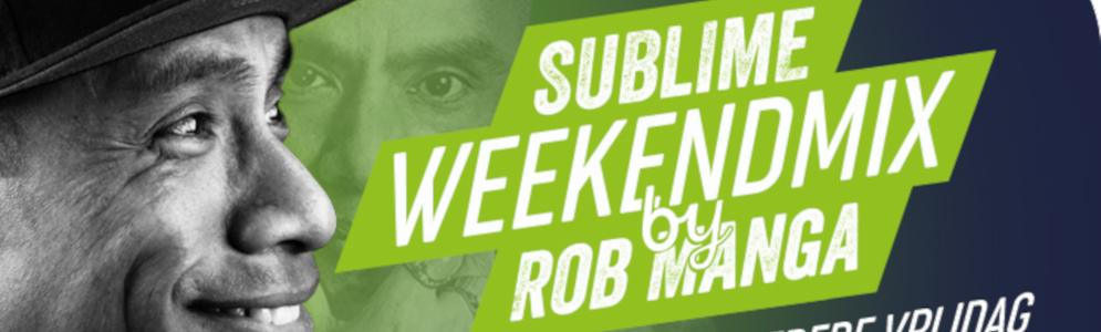 Sublime groeit en lanceert 'The Sublime Weekend Mix by DJ Rob Manga'